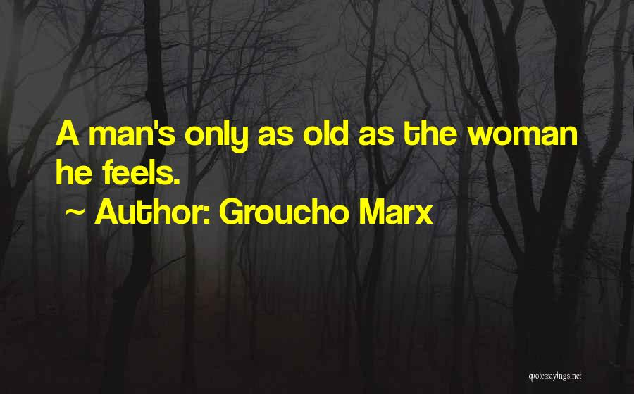 Groucho Quotes By Groucho Marx