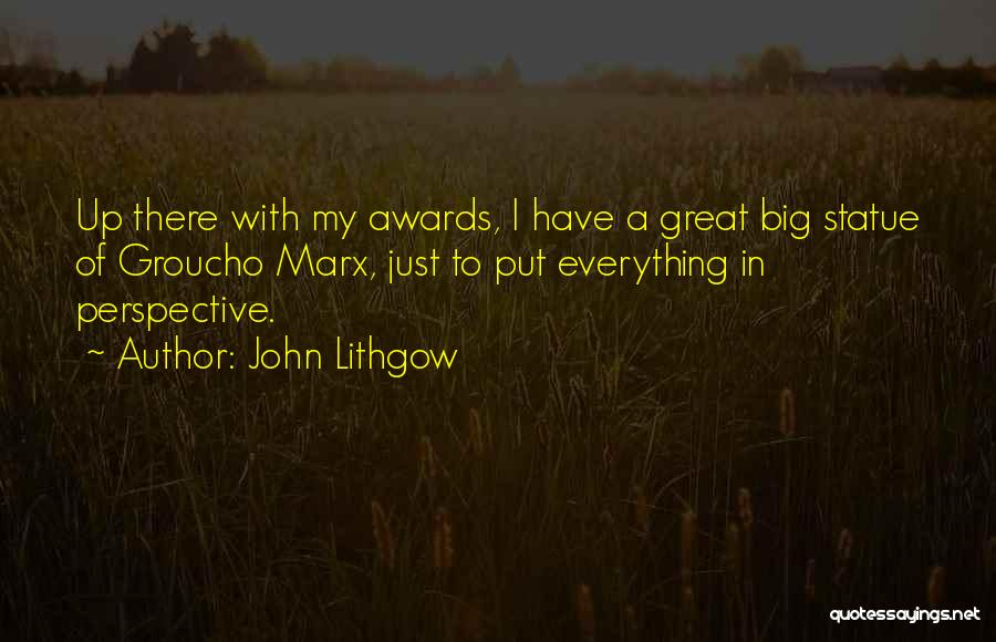 Groucho Quotes By John Lithgow