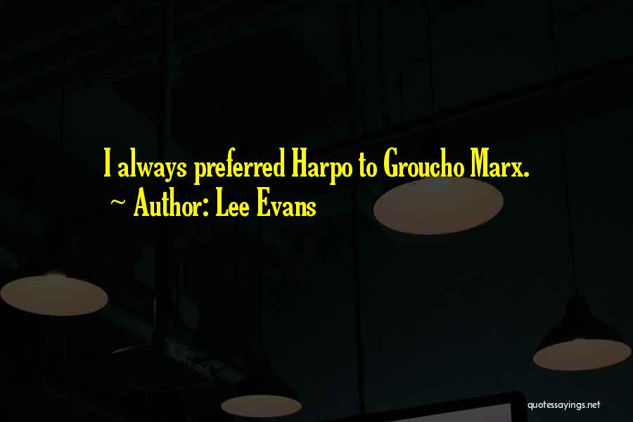 Groucho Quotes By Lee Evans