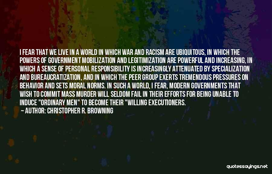 Group Norms Quotes By Christopher R. Browning