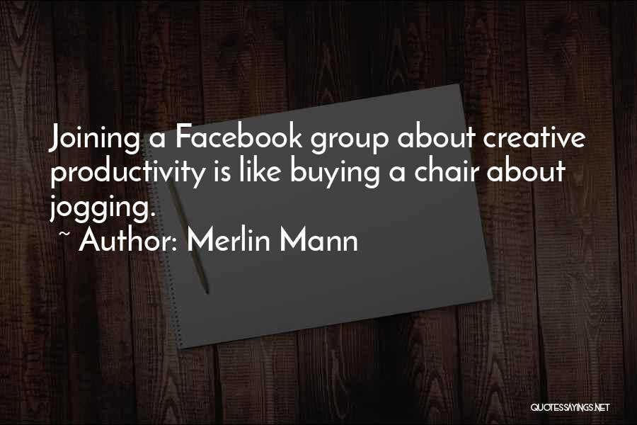 Group Productivity Quotes By Merlin Mann