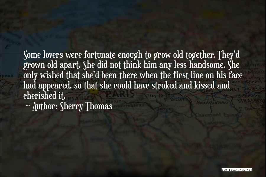Grow Old Together Love Quotes By Sherry Thomas