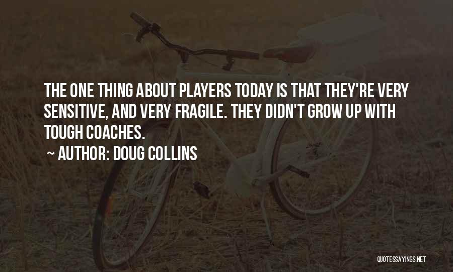 Grow Up Tough Quotes By Doug Collins