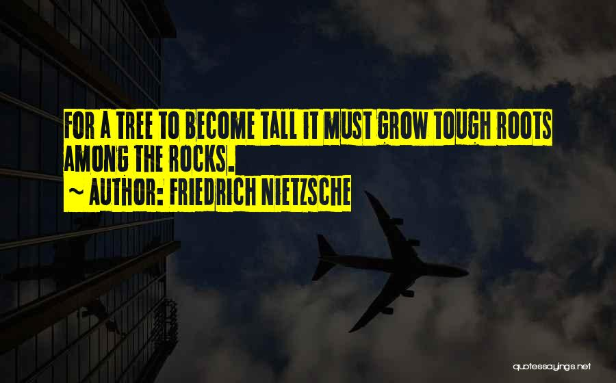 Grow Up Tough Quotes By Friedrich Nietzsche