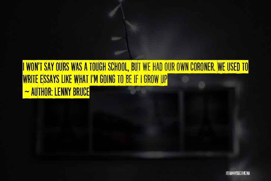 Grow Up Tough Quotes By Lenny Bruce