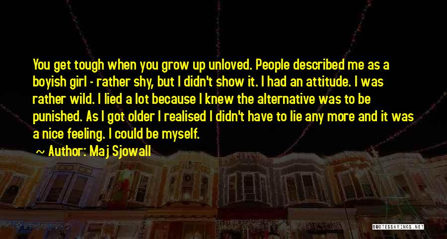 Grow Up Tough Quotes By Maj Sjowall
