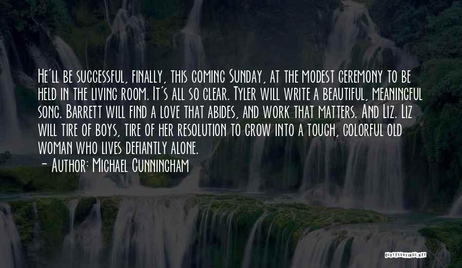 Grow Up Tough Quotes By Michael Cunningham
