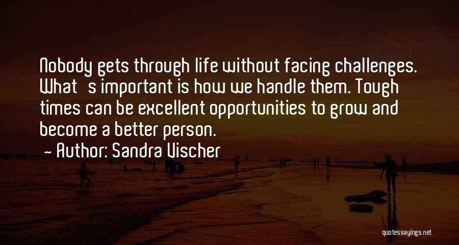 Grow Up Tough Quotes By Sandra Vischer