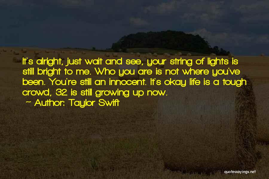 Grow Up Tough Quotes By Taylor Swift