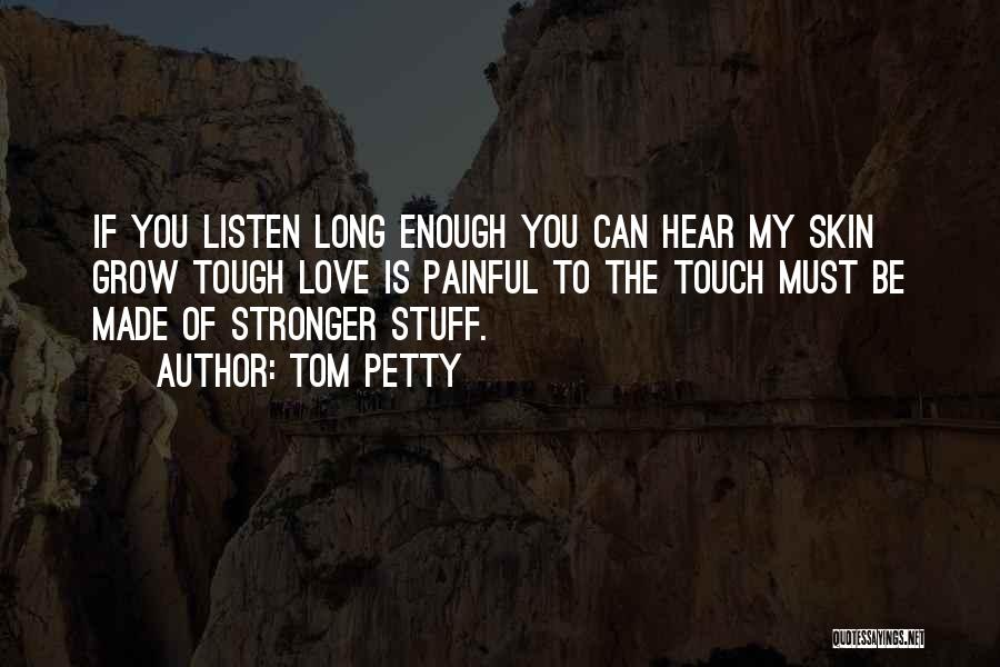 Grow Up Tough Quotes By Tom Petty