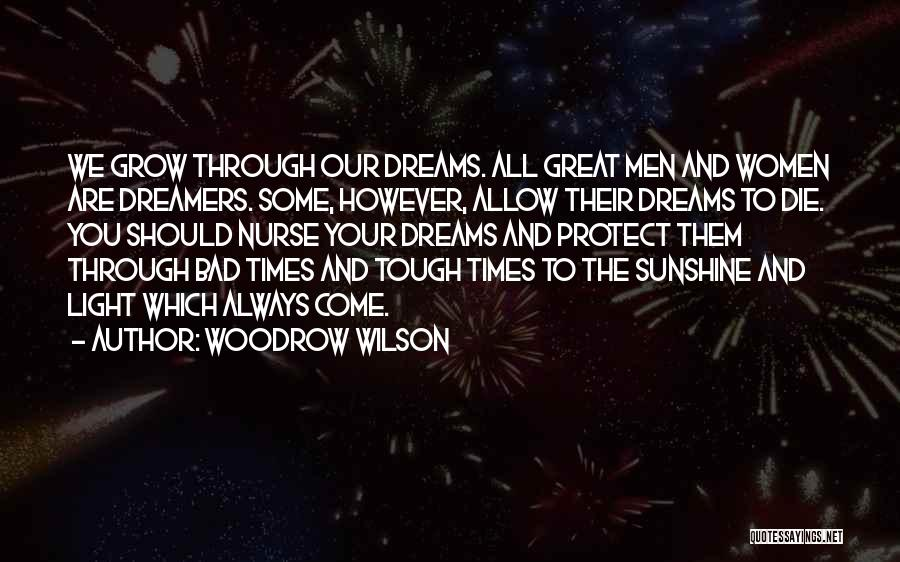 Grow Up Tough Quotes By Woodrow Wilson