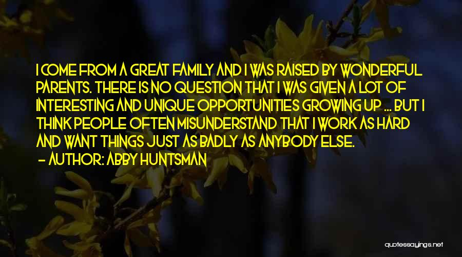 Growing As A Family Quotes By Abby Huntsman