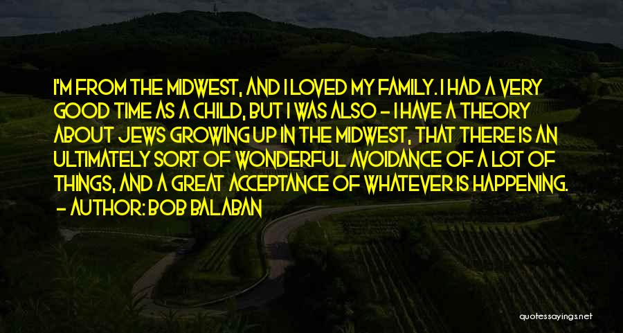 Growing As A Family Quotes By Bob Balaban
