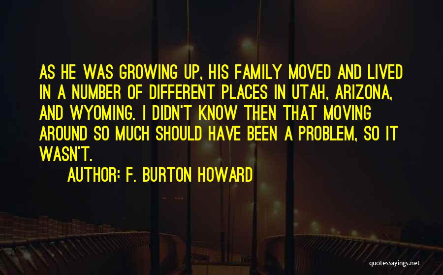 Growing As A Family Quotes By F. Burton Howard