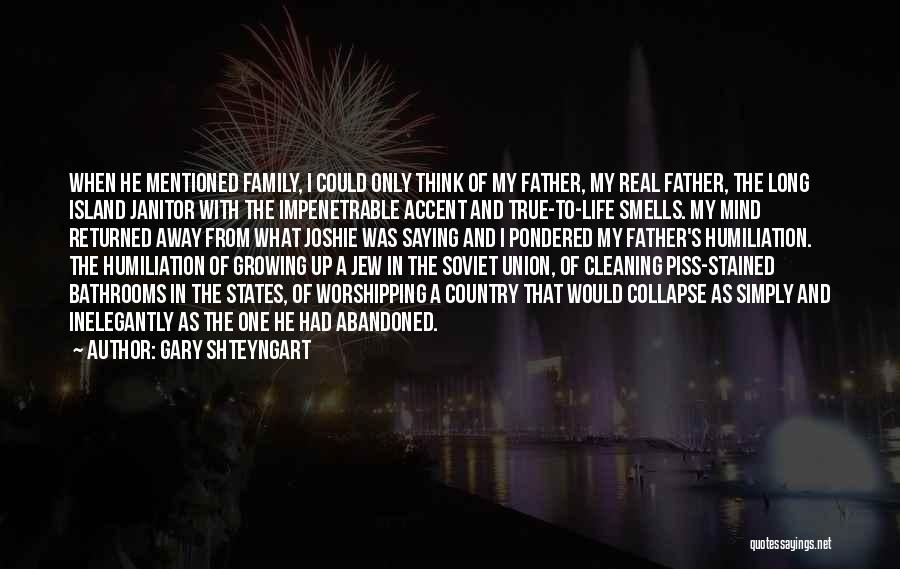 Growing As A Family Quotes By Gary Shteyngart