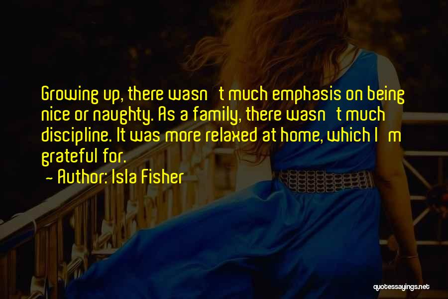 Growing As A Family Quotes By Isla Fisher