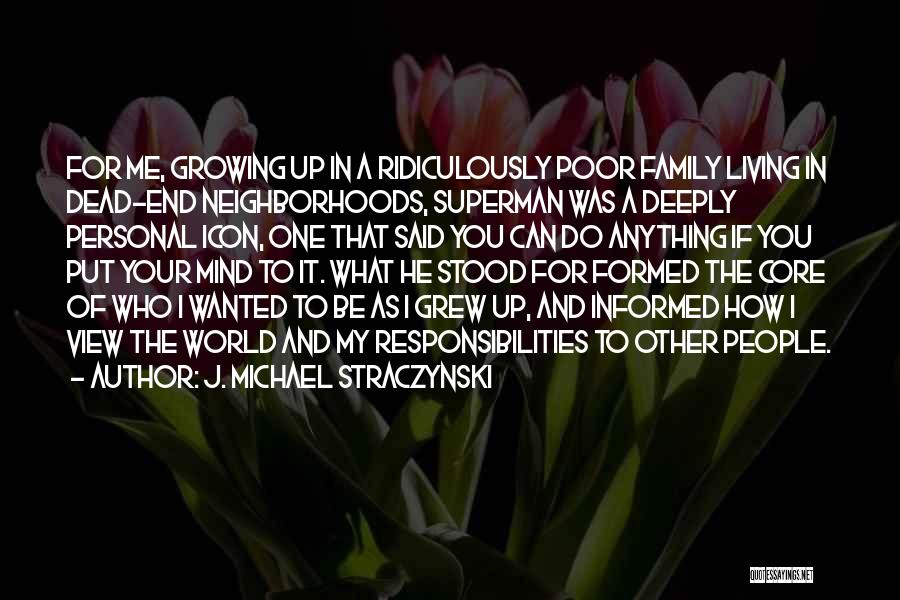 Growing As A Family Quotes By J. Michael Straczynski