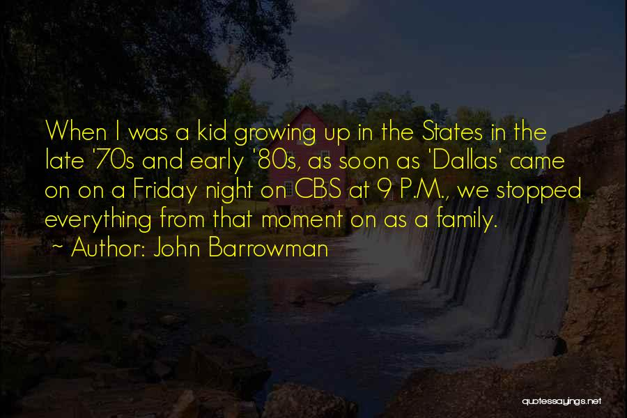 Growing As A Family Quotes By John Barrowman