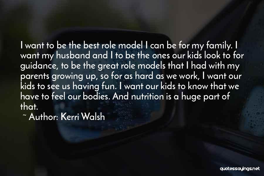 Growing As A Family Quotes By Kerri Walsh