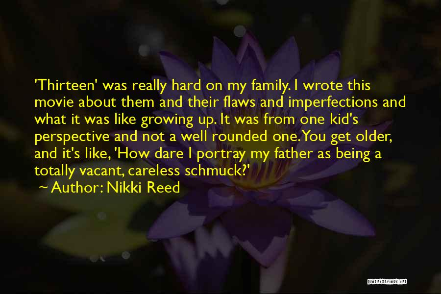 Growing As A Family Quotes By Nikki Reed