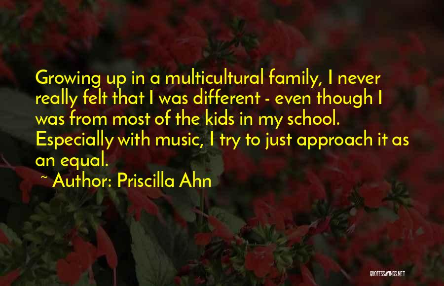 Growing As A Family Quotes By Priscilla Ahn