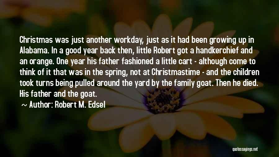 Growing As A Family Quotes By Robert M. Edsel