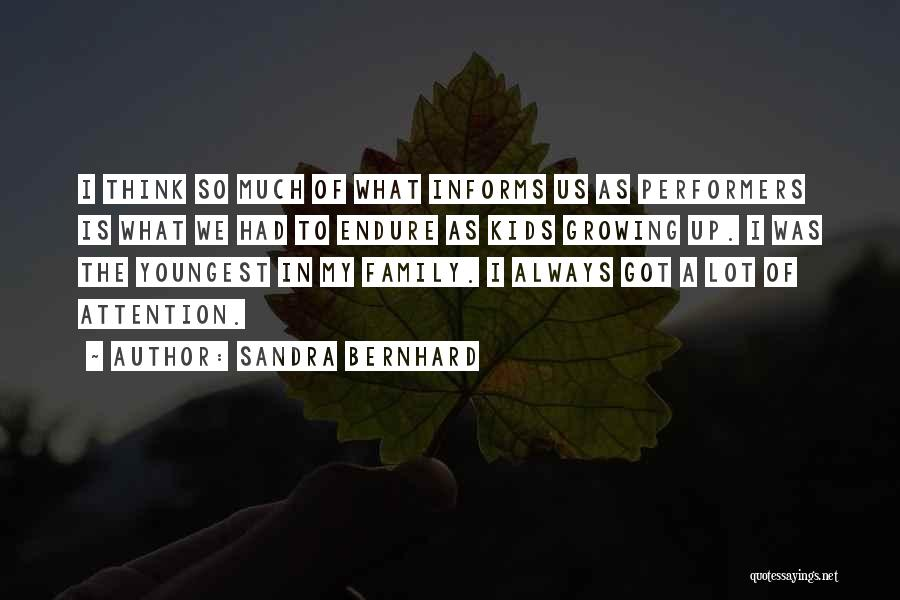 Growing As A Family Quotes By Sandra Bernhard