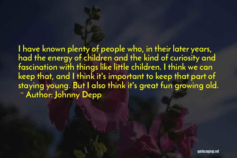 Growing Old But Staying Young Quotes By Johnny Depp