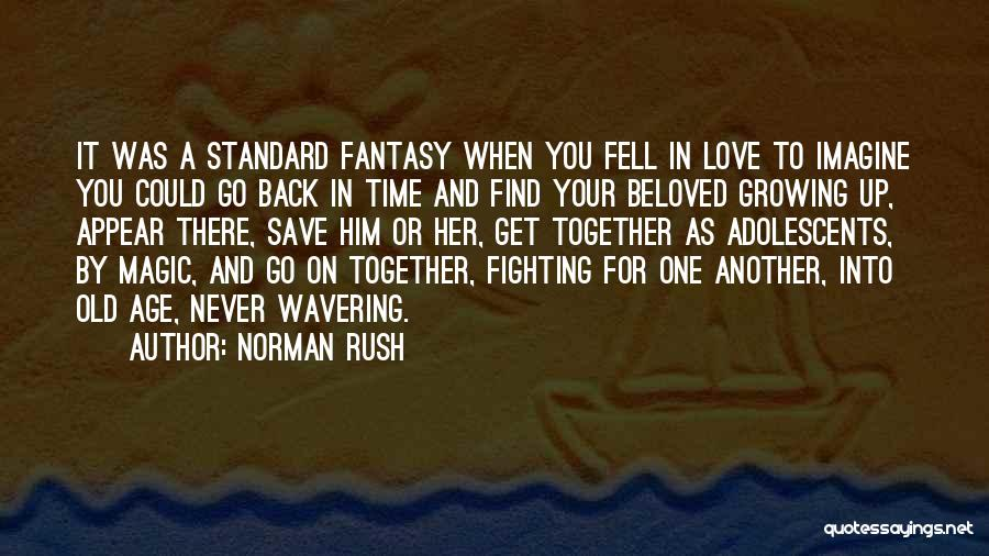 Growing Old Together In Love Quotes By Norman Rush