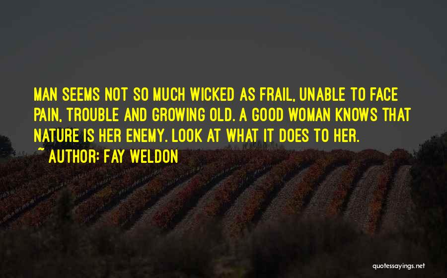 Growing Old With Someone Quotes By Fay Weldon