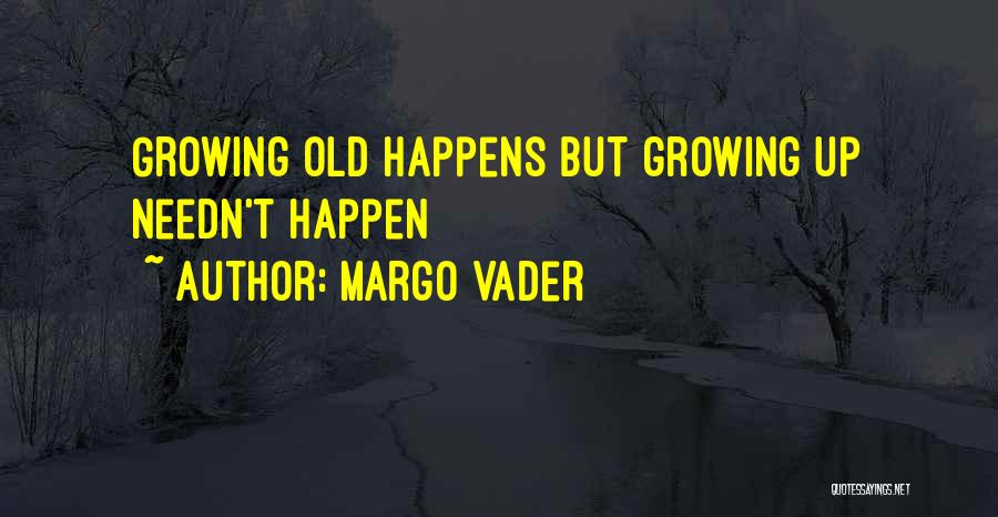 Growing Old With Someone Quotes By Margo Vader