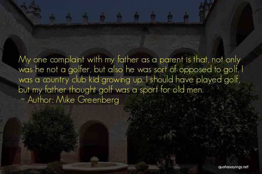 Growing Old With Someone Quotes By Mike Greenberg