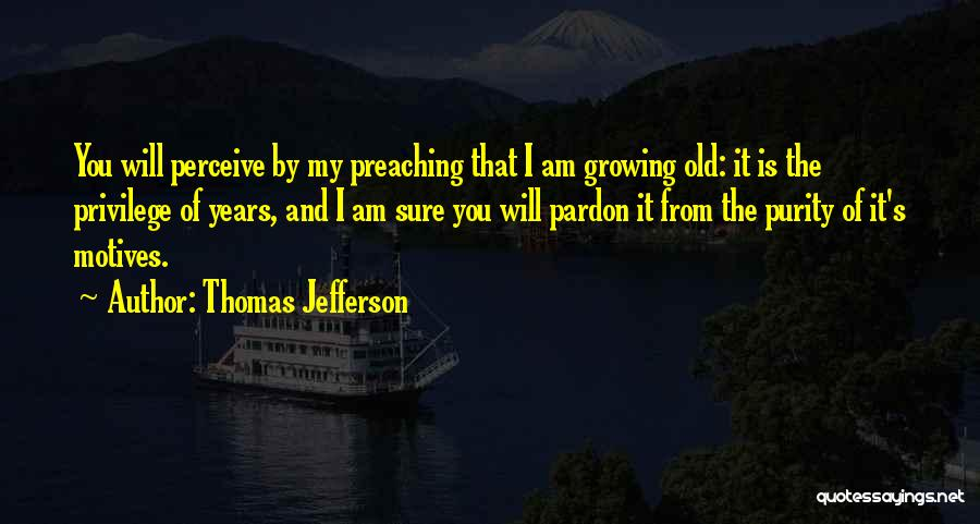 Growing Old With Someone Quotes By Thomas Jefferson