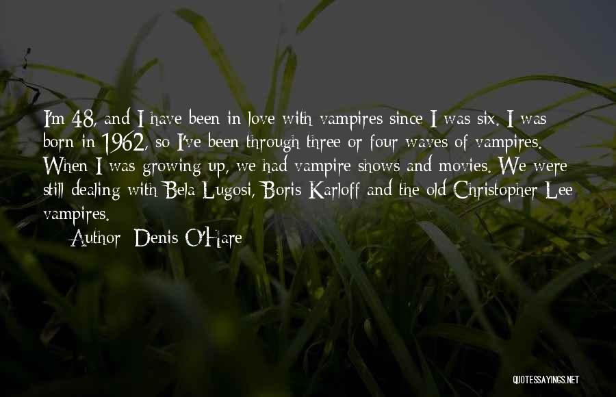 Growing Old With Your Love Quotes By Denis O'Hare