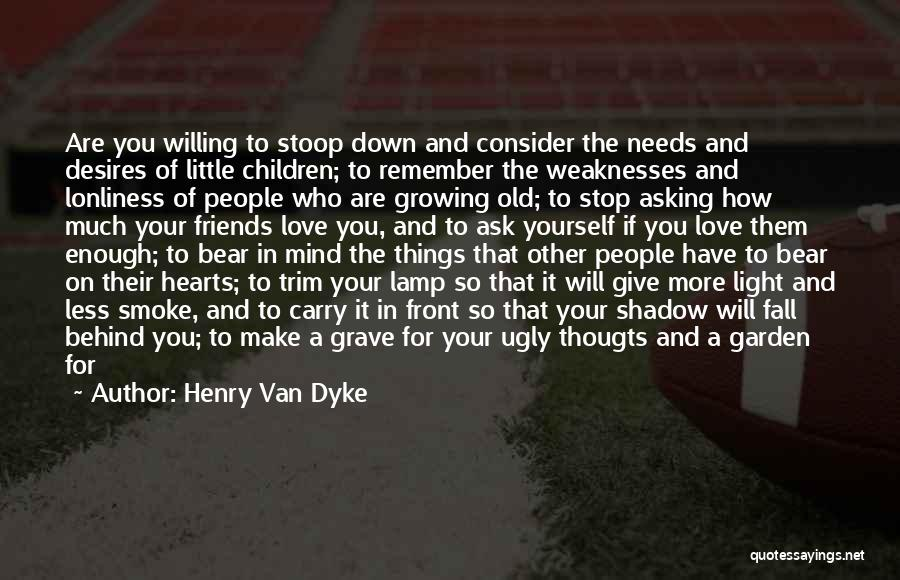Growing Old With Your Love Quotes By Henry Van Dyke
