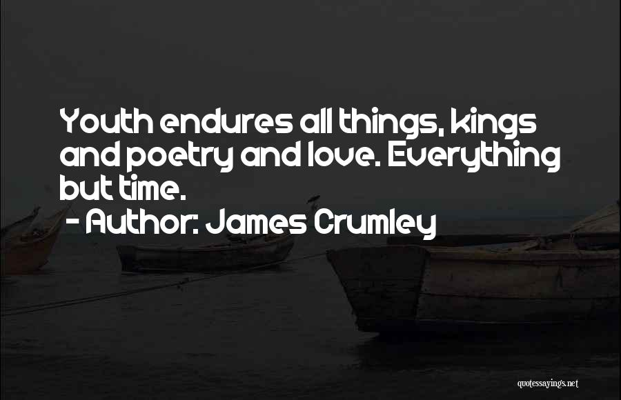 Growing Old With Your Love Quotes By James Crumley