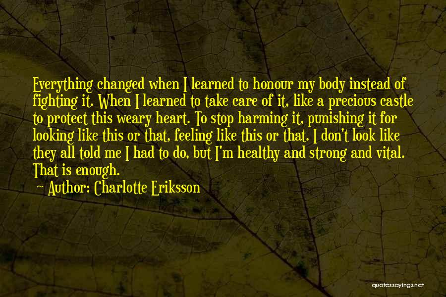 Growing Weary Quotes By Charlotte Eriksson