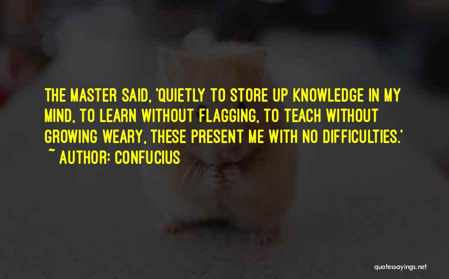 Growing Weary Quotes By Confucius