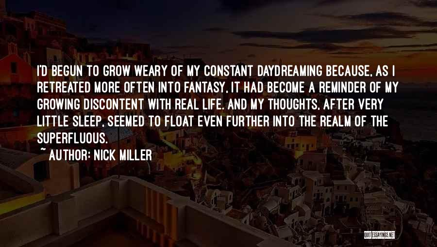 Growing Weary Quotes By Nick Miller