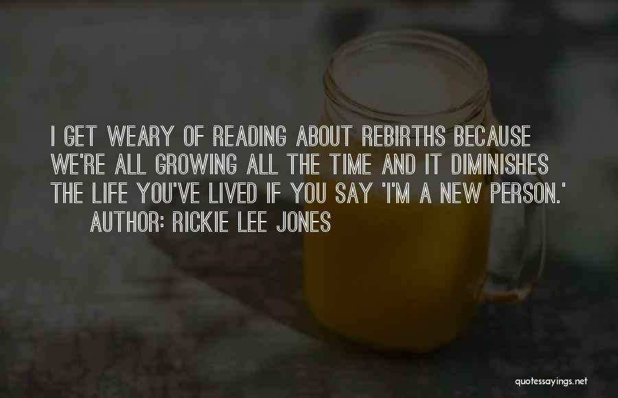 Growing Weary Quotes By Rickie Lee Jones