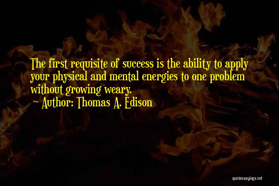 Growing Weary Quotes By Thomas A. Edison