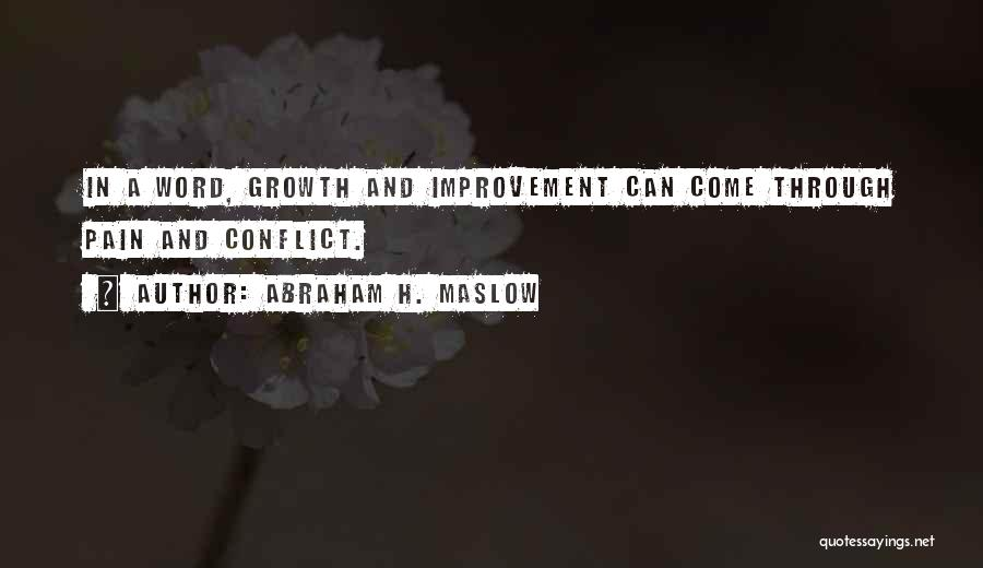 Growth Through Pain Quotes By Abraham H. Maslow