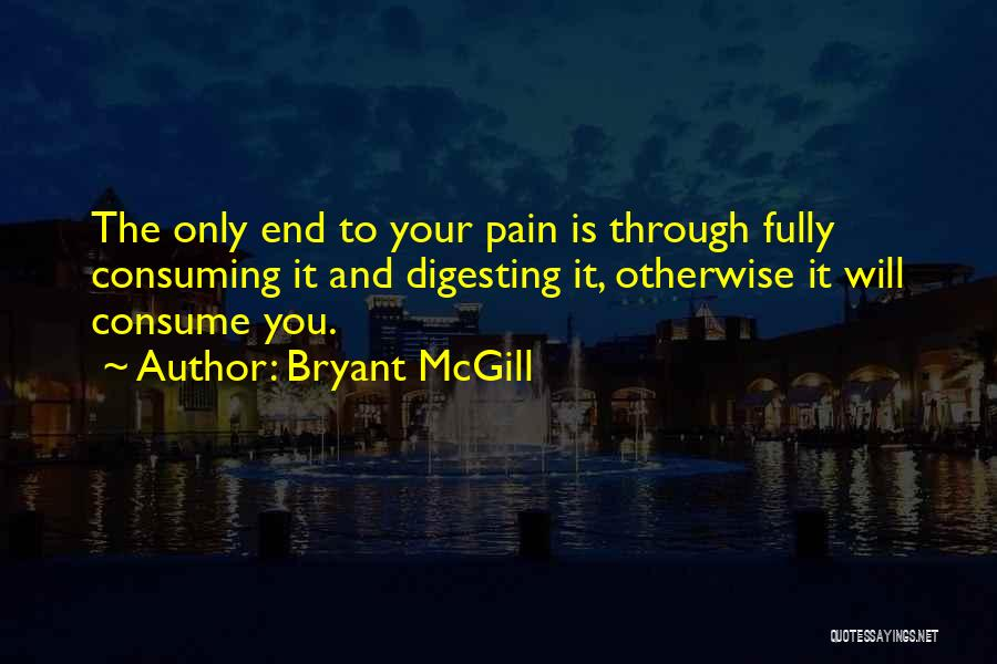 Growth Through Pain Quotes By Bryant McGill