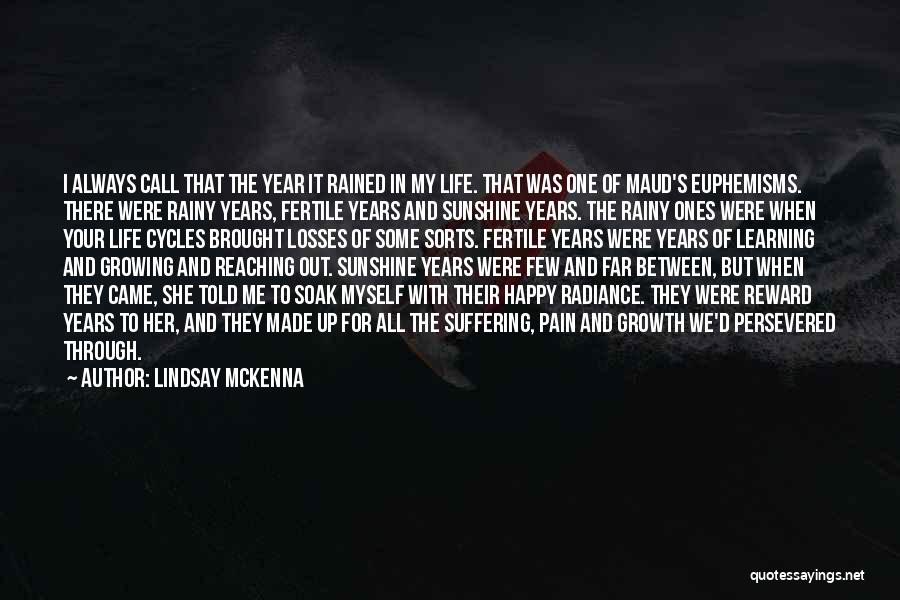 Growth Through Pain Quotes By Lindsay McKenna