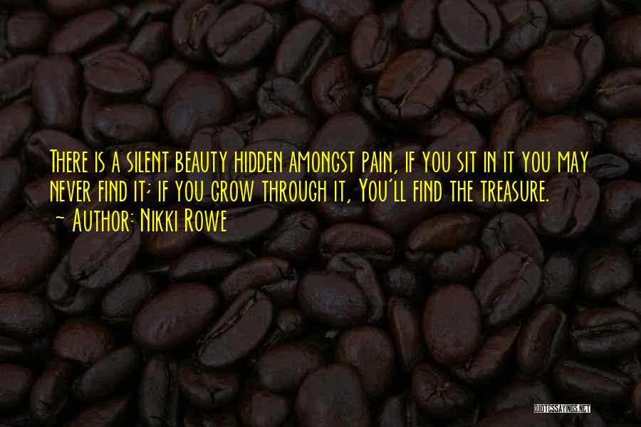 Growth Through Pain Quotes By Nikki Rowe