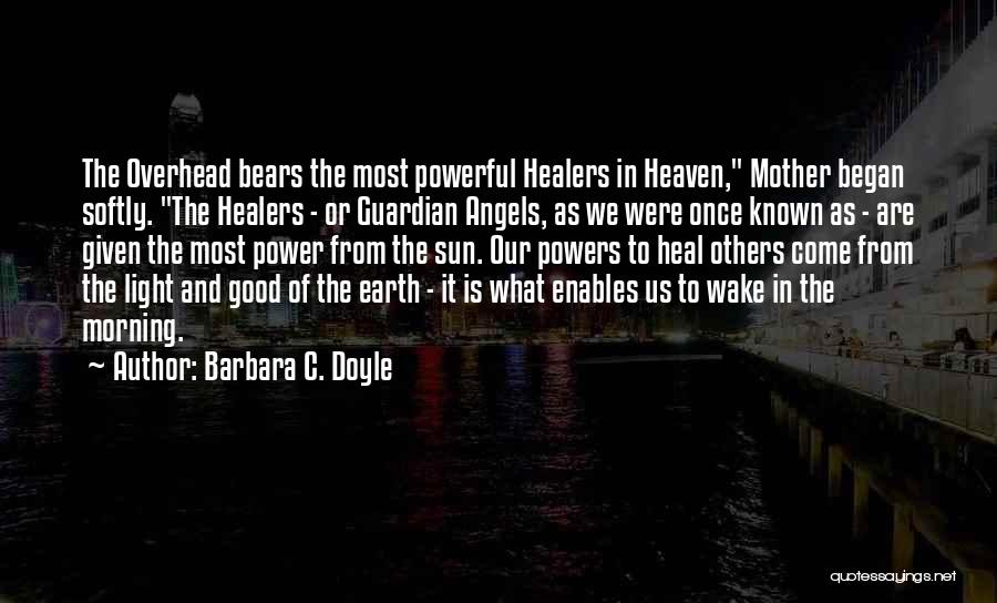 Guardian Angels On Earth Quotes By Barbara C. Doyle