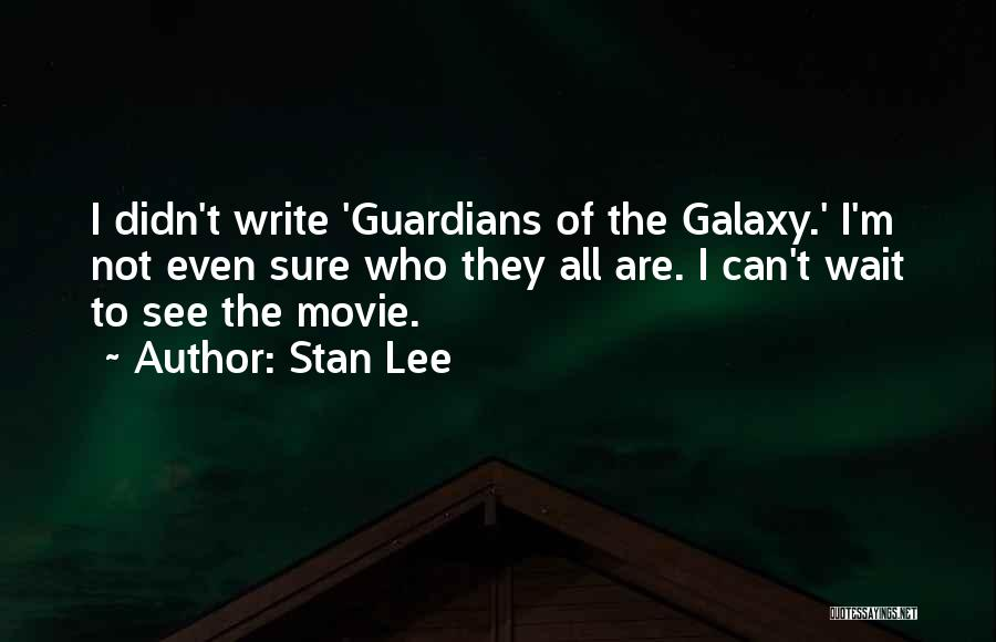 Guardians Galaxy Quotes By Stan Lee