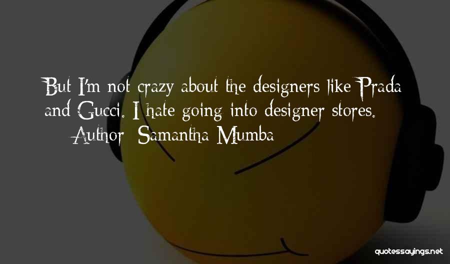 Gucci Designer Quotes By Samantha Mumba