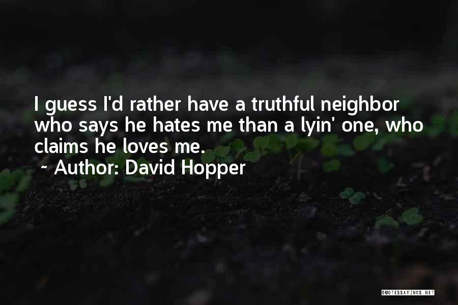 Guess Who Loves You Quotes By David Hopper