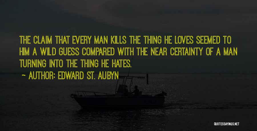 Guess Who Loves You Quotes By Edward St. Aubyn